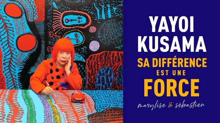 YAYOI KUSAMA : FAIRE D'UNE DIFFÉRENCE UNE FORCE