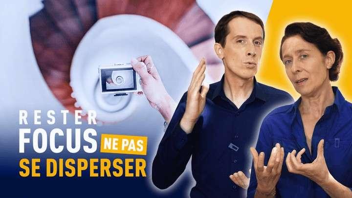 RESTER FOCUS / ÉVITER DE SE DISPERSER