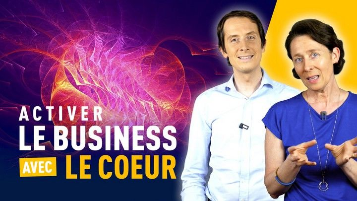 LE CŒUR, ACTIVATEUR DE BUSINESS