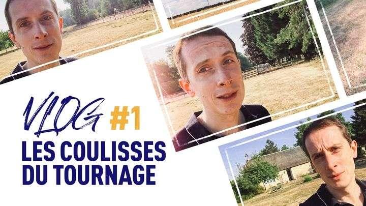 LES COULISSES DE TOURNAGE [VLOG #1]