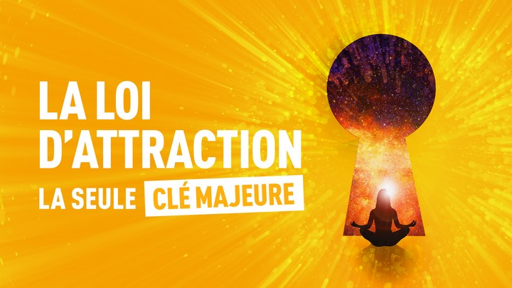 LA LOI D'ATTRACTION (OU LE POUVOIR DE L'INTENTION)