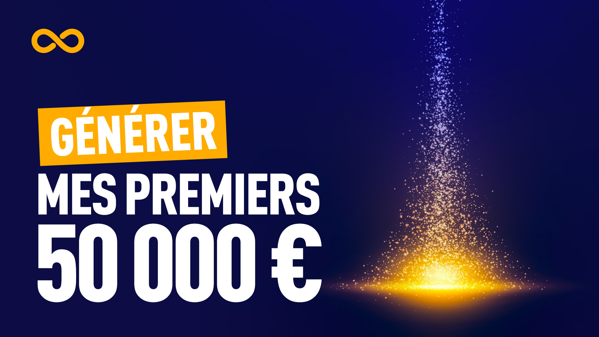 générer mes premiers 50 000euros